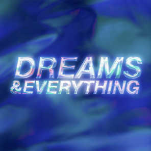 Dreams & Everything (feat. AYLØ)