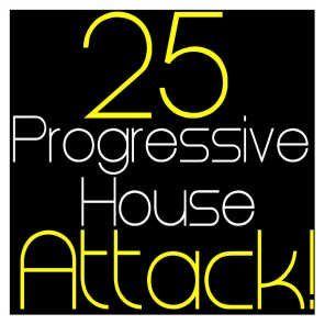 25 Progressive House Attack !