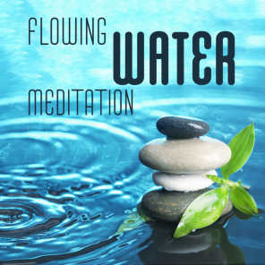 Flowing Water Meditation - Nature Sounds for Relaxation, Meditations to Ease Stress and Anxiety, Healing Spa & Sleep
