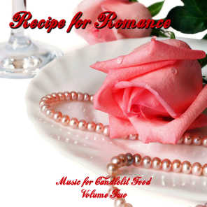 Recipe for Romance, Valentine's Music for Food (Volume Two)
