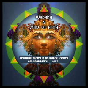 Spiritual Sanity in an Insane Society, and Other Rarities, Vol. 7 (feat. Wadada)
