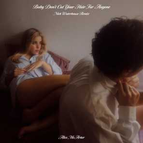Baby Don't Cut Your Hair For Anyone (Nick Waterhouse Remix)