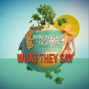 What They Say (feat. Karl Wolf) (Radio Edit)