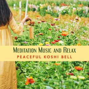Meditation Music and Relax (Peaceful Koshi Bell Sounds for Physical Therapy and Tranquilize Your Mind)