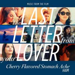 """Cherry Flavored Stomach Ache (From """"The Last Letter From Your Lover"""")"""