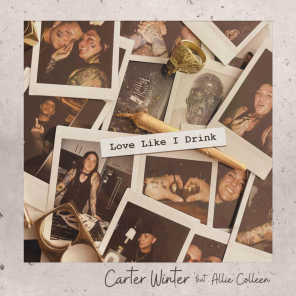 Love Like I Drink (feat. Allie Colleen)