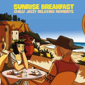 Sunrise Breakfast (Chilly Jazzy Relaxing Moments)
