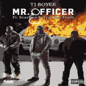 Mr. Officer (feat. Scarface & Trae Tha Truth)