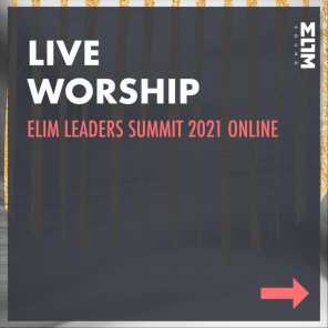 Live Worship from Elim Leaders Summit 2021 Online
