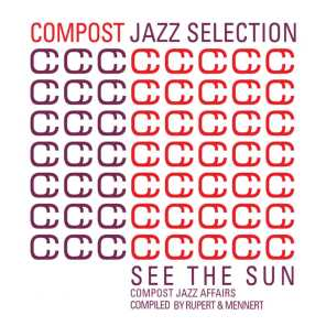 Compost Jazz Selection, Vol. 1 - See The Sun - Compost Jazz Affairs