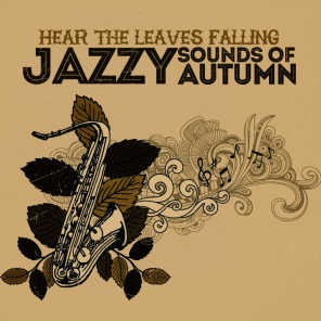 Hear The Leaves Falling: Jazzy Sounds Of Autumn