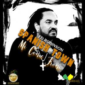Spanish Town Mi Come From