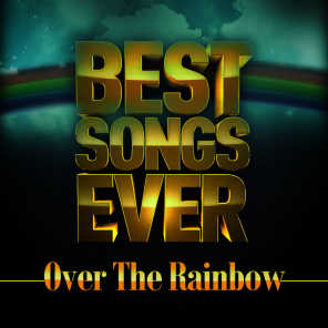 Best Songs Ever: Over the Rainbow