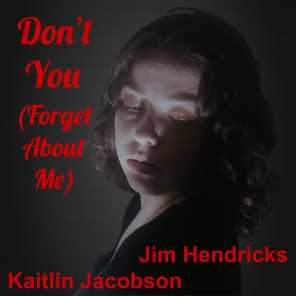 Don't You (Forget About Me) [feat. Kaitlin Jacobson]
