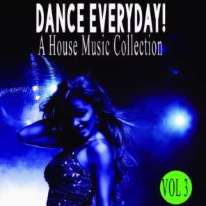 Dance Everyday! 3 - a House Music Collection