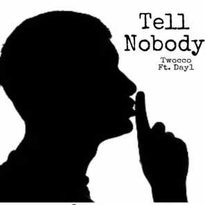 Tell Nobody (feat. Twocco)