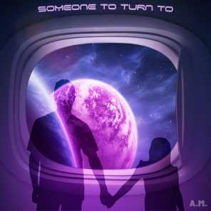 SOMEONE TO TURN TO