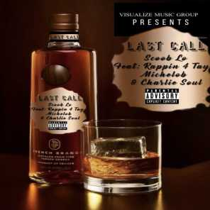 Last Call (feat. Michelob, Rappin 4 Tay & Charlie Soul)