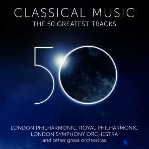 Classical Music - The 50 Greatest Tracks