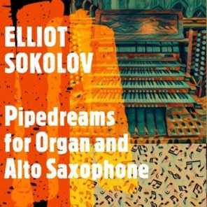 Pipedreams for Organ and Alto Saxophone: I. — (feat. Peter Saiano)