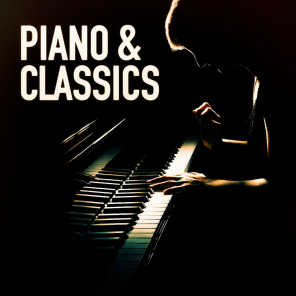 Piano & Classics (Famous Songs and Music Pieces Played on the Piano)