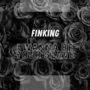 I Wanna Be Your Slave