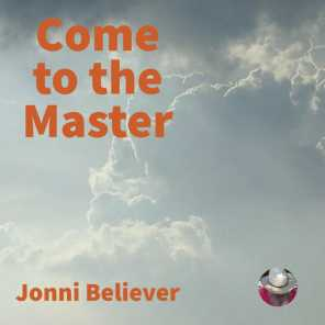 Come to the Master