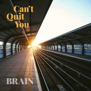Can't quit you