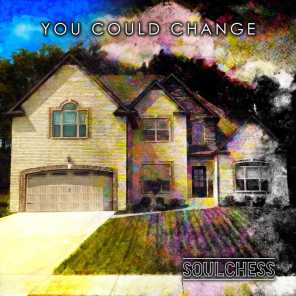 You Could Change