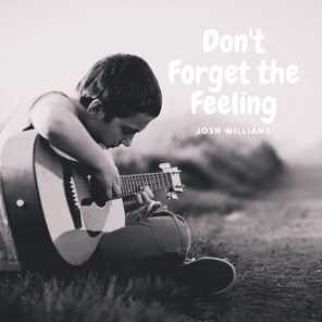 Don't Forget the Feeling