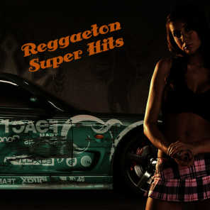 Reggaeton Super Hits