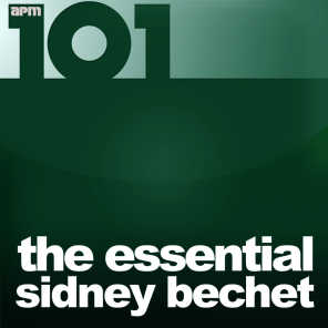 101 - The Essential Sidney Bechet