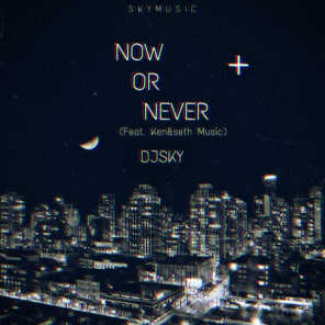 Now or Never (feat. KEN,SETH MUSIC)