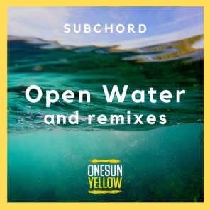 Subchord - Open Water and remixes