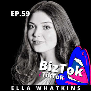 Creating Content for TikTok Will Increase Your Social Media Success with Ella Whatkins