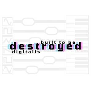 Built To Be Destroyed