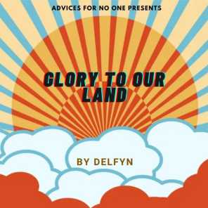 Glory to Our Land
