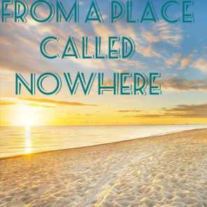 From a Place Called Nowhere