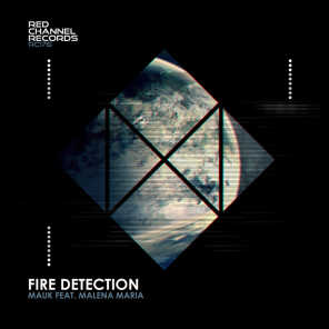 Fire Detection (feat. Malena Maria)