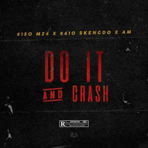Do it and Crash (feat. Skengdo & M24)