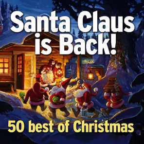 Santa Claus Is Back! (The Best of Christmas - 50 Tracks)