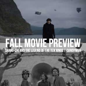 #839: Fall Movie Preview / Shang-Chi / Candyman