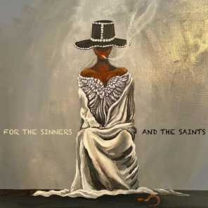 FOR THE SINNERS AND THE SAINTS