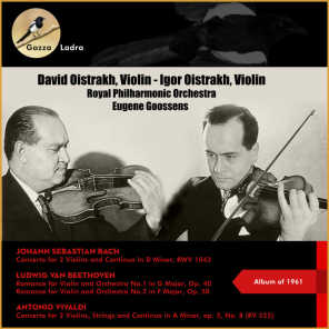 Johann Sebastian Bach: Concerto for 2 Violins and Continuo in D Minor, Bwv 1043 - Ludwig Van Beethoven: Romance for Violin and Orchestra No.1 In G Major, Op. 40 + No.2 In F Major, Op. 50 - Antonio Vivaldi: Concerto for 2 Violins, Strings and Continuo In (Album of 1961(60 Anniversery))