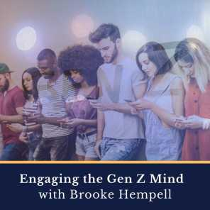 Engaging the Gen Z Mind