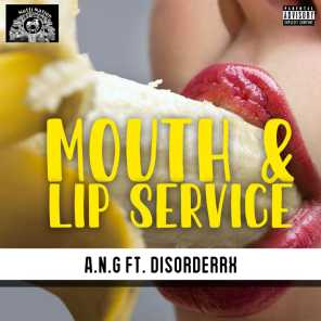 Mouth & Lip Service (feat. DisorderRX)