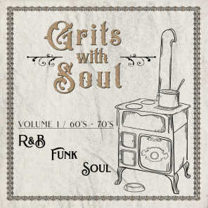 Grits with Soul: R&B, Funk & Soul from the 60's & 70's Vol. 1