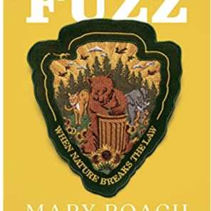 Episode 627: Mary Roach - Fuzz:  When Nature Breaks The Law