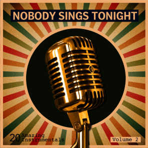 Nobody Sings Tonight: Great Instrumentals Vol. 2