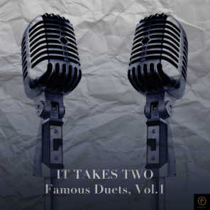 It Takes Two: Famous Duets, Vol. 1